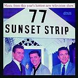 77 Sunset Strip Soundtrack by 77 Sunset Strip (2005-01-04)