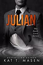 Julian: A Dark Love Series Companion Novella (the Dark Love Series Book 3)