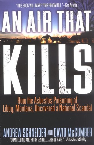 AN Air That Kills: How the Asbestos Poisoning of Libby,...