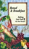 Bread & Breakfast Baking Low Carb II