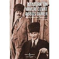 Atatürk'ün Yaveri Cevat Abbas Gürer: Cepheden Meclise Büyük Önder ile 24 Yıl