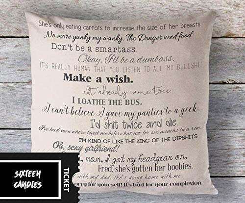 Sixteen Candles - movie quotes - 18x18inch pillow cover - machine washable - eco inks