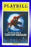 #9: Spider-Man Turn Off The Dark, Broadway Playbill + Jennifer Damiano, Reeve Carney, Jeb Brown, Patrick Page, Michael Mulheren , Ken Marks , Isabel Keating