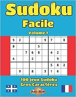 Sudoku Facile Volume 1 100 Jeux Sudoku Gros Caracteres