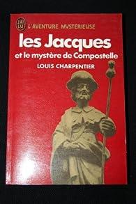 Les Jacques et le Mystère de Compostelle Ésotérisme Spiritualité Religion Christianisme par Louis Charpentier