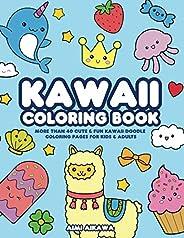 Kawaii Coloring Book: More Than 40 Cute & Fun Kawaii Doodle Coloring Pages for Kids &