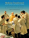 Medicine Transformed: Health, Disease And Society In Europe, 1800-1930