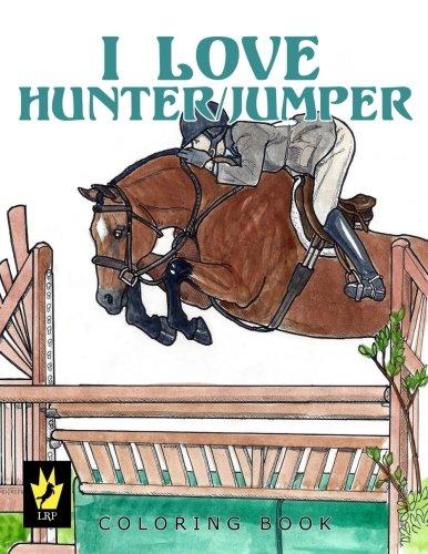 I Love Hunter / Jumper Coloring Book (Hunter Jumper)
