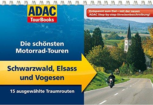 ADAC TourBooks Schwarzwald, Elsass und Vogesen: Die schönsten Motorrad-Touren