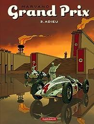Grand Prix, tome 3 : Adieu par  Marvano