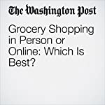 Grocery Shopping in Person or Online: Which Is Best? | Elisabeth Leamy
