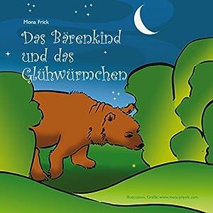 Das Bärenkind und das Glühwürmchen Hörbuch