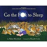 Go the Fuck to Sleep[GO THE FUCK TO SLEEP] [Hardcover]