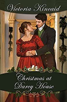 Christmas at Darcy House: A Pride and Prejudice Variation by [Kincaid, Victoria]