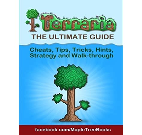 Terraria Tips Hints Cheats Strategy And Walk Through Books Maple Tree 9781499620344 Amazon Com Books