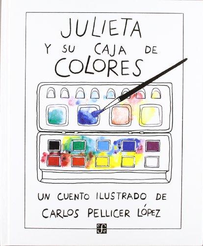 Julieta y su caja de colores (Spanish Edition) [Pellicer Lopez Carlos] (Tapa Dura)