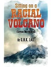 Sitting On A Racial Volcano (Guyana Uncensored)