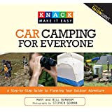 Knack Car Camping for Everyone: A Step-By-Step Guide To Planning Your Outdoor Adventure (Knack: Make It Easy)