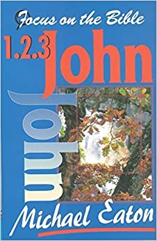 Book 1 2 and 3 John (Focus on the Bible Commentaries) by Eaton Michael (1969-12-31)