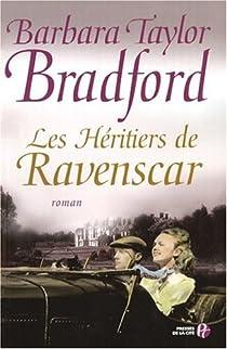Les Héritiers de Ravenscar par Taylor Bradford