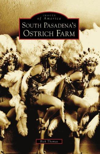 South Pasadena's Ostrich Farm (CA) (Images of - Stores Pasadena South
