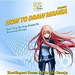 How to Draw Manga, Volume 2 | HowExpert Press,Christy Peraja
