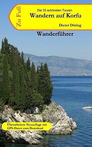 Wandern auf Korfu: Wanderführer für die griechische Insel Korfu