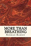 img - for More than Breathing: Pursuing Life in the Power of the Spirit book / textbook / text book