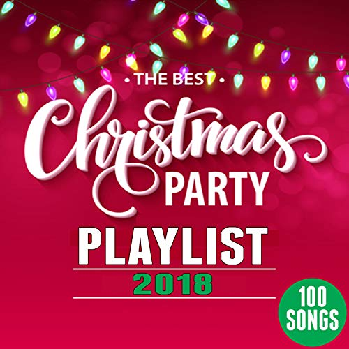 The Best Christmas Party Playlist 2018 (100 Christmas Songs)