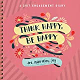 img - for Think Happy, Be Happy Engagement Diary 2017 book / textbook / text book