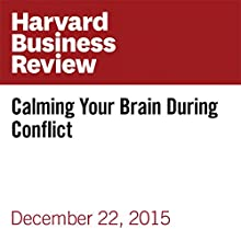 Calming Your Brain During Conflict Other by Diane Musho Hamilton Narrated by Fleet Cooper