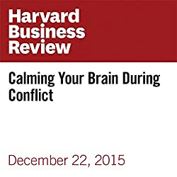 Calming Your Brain During Conflict