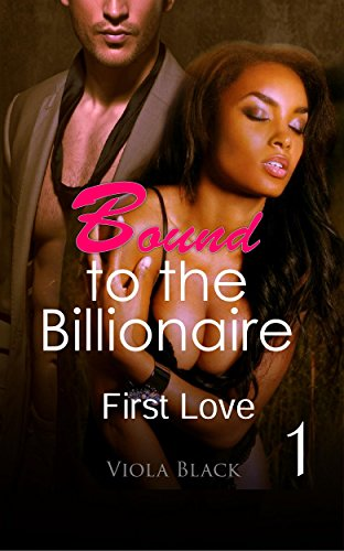 : Bound to the Billionaire 1: First Love