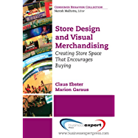Store Design and Visual Merchandising: Creating Store Space That Encourages Buying (English Edition)