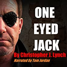 One Eyed Jack Audiobook by Christopher J. Lynch Narrated by Tom Jordan