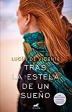 Tras la estela de un sueño (Premio Vergara 2018) / In Search of a Dream (Spanish Edition)