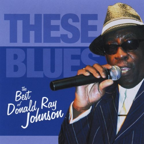 These Blues the Best of Donald Ray Johnson by Donald Ray Johnson (2013-05-01)