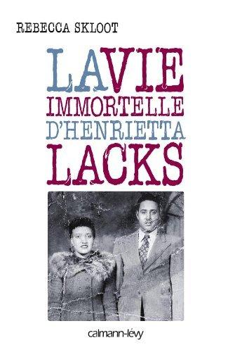 La vie immortelle d'Henrietta Lacks (French Edition) by Rebecca Skloot (2011-11-09)