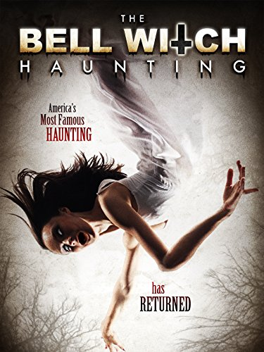 - The Bell Witch Haunting