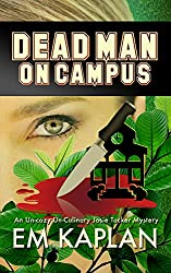 Dead Man on Campus: An Un-Cozy Un-Culinary Josie Tucker Mystery (Josie Tucker Mysteries Book 3)