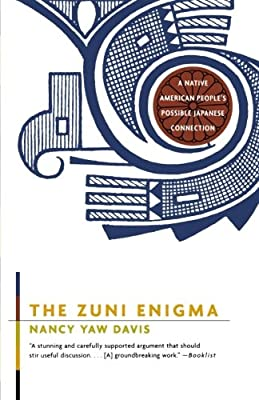 The Zuni Enigma: A Native American People's Possible Japanese Connection