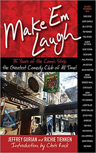 Make Em Laugh: 35 Years of the Comic Strip, the Greatest Comedy Club of All Time!