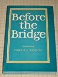 Before the Bridge, Phillip J. Wingate, 0870333291