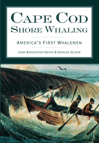 Read Online Cape Cod Shore Whaling: America's First Whalemen ebook