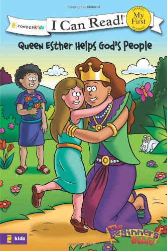 The Beginner's Bible Queen Esther Helps God's People: Formerly titled Esther and the King (I Can Read! / The Beginner's