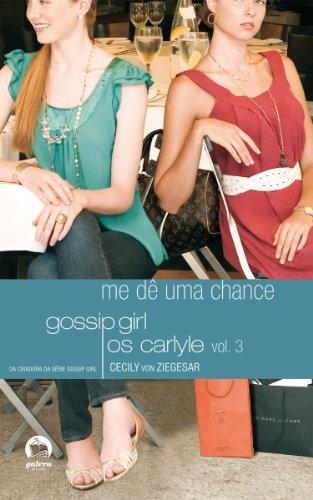Me dê uma chance - Gossip Girl: Os Carlyle