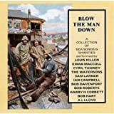 Blow the Man Down: A Collection Of Sea Songs & Shanties