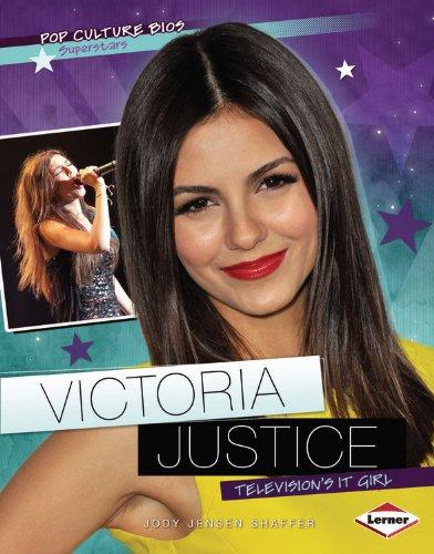 Victoria Justice: Television's It Girl (Pop Culture Bios: - Ship Victoria Justice