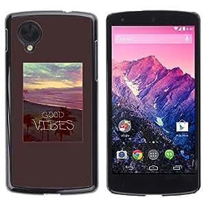 Be Good Phone Accessory // Dura Cáscara cubierta Protectora Caso Carcasa Funda de Protección para LG Google Nexus 5 D820 D821 // Good Vibes Palms Beach Sunset Summer