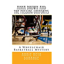 Anna Brown and The Missing Uniforms: A Wheelchair Basketball Mystery